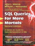SQL Queries for Mere Mortals : A Hands-On Guide to Data Manipulation in SQL, Viescas, John L. and Hernandez, Michael J., 0321444434