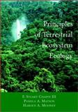 Principles of Terrestrial Ecosystem Ecology, Chapin, F. Stuart, III and Matson, P. A., 0387954430