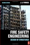Fire Safety Engineering : Design of Structures, Purkiss, John A., 0750664436