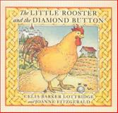 The Little Rooster and the Diamond Button, Celia Barker Lottridge, 0888994435