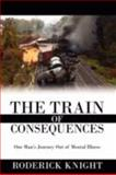 The Train of Consequences, Roderick Knight, 1434374432