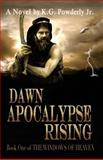 Dawn Apocalypse Rising, K. Powderly, 147510443X