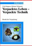Verpacktes Leben - Verpackte Technik : Bionik der Verpackung, Kuppers, Udo and Tributsch, Melmut, 3527304436