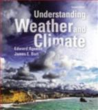 Understanding Weather and Climate Plus MasteringMeteorology with EText -- Access Card Package, Aguado, Edward and Burt, James E., 0321984439