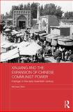 Xinjiang and the Expansion of Chinese Communist Power : Kashgar in the Early Twentieth Century, Dillon, Michael, 0415584434