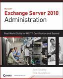 Exchange Server 2010 Administration, Joel Stidley and Erik Gustafson, 0470624434