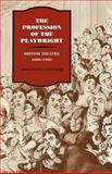 The Profession of the Playwright : British Theatre, 1800-1900, Stephens, John Russell, 0521034434