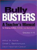 Bully Busters, Grades K-5 (Book and CD) : A Teacher's Manual for Helping Bullies, Victims, and Bystanders, Horne, Arthur M. and Bartolomucci, Christi L., 0878224432