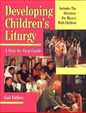 Developing Children's Liturgy, Gail Fabbro, 0893904430