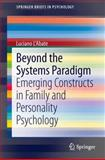 Beyond the Systems Paradigm : Emerging Constructs in Family and Personality Psychology, L'Abate, Luciano, 1461474434