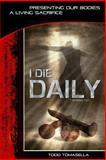 I Die Daily, Todd Tomasella, 1468194437