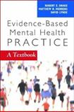 Evidence-Based Mental Health Practice : A Textbook, Merrens, Matthew R. and Lynde, David, 0393704432
