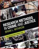Research Methods in Crime and Justice, Brian  L. Withrow, 0415884438