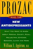 Prozac and the New Antidepressants, William S. Appleton, 0452274435