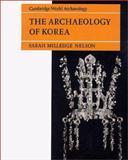 The Archaeology of Korea, Nelson, Sarah, 0521404436