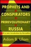 Prophets and Conspirators in Prerevolutionary Russia 9780765804433