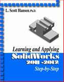 Learning and Applying SolidWorks 2011-2012, Hansen, L. Scott, 0831134437