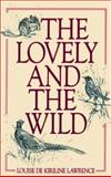 The Lovely and the Wild, Louise de Kiriline Lawrence, 0920474438