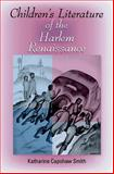 Children's Literature of the Harlem Renaissance, Smith, Katharine Capshaw, 0253344433