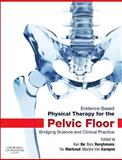 Evidence-Based Physical Therapy for the Pelvic Floor : Bridging Science and Clinical Practice, Bo, Kari and Berghmans, Bary, 0702044431