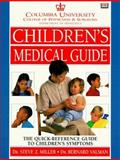 Columbia University Department of Pediatrics Children's Medical Guide, Bernard Valman and Steve Z. Miller, 0789414430