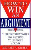 How to Win an Argument, Gilbert, Michael A., 1567314430