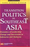 Transition Politics in Southeast Asia : Dynamics of Leadership Change and Succession in Indonesia and Malaysia, Kassim, Yang Razali, 9812104437