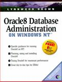 Oracle 8 Database Administration on Windows NT, Brown, Lynnwood, 013927443X