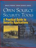 Open Source Security Tools : A Practical Guide to Security Applications, Howlett, Tony, 0321194438