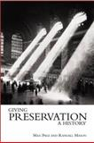 Giving Preservation a History, , 0415934435