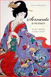 Servants of the Dynasty : Palace Women in World History, , 0520254430