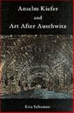 Anselm Kiefer and Art after Auschwitz, Saltzman, Lisa, 0521794439