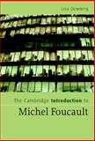 The Cambridge Introduction to Michel Foucault, Lisa Downing, 0521864437