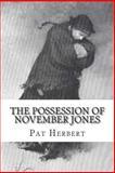 The Possession of November Jones: Book 3 in the Reverend Bernard Paltoquet Mystery Series (a Reverend Paltoquet Novel), Pat Herbert, 1497324432