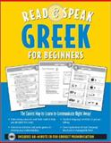 Read and Speak Greek for Beginners : The Easiest Way to Learn to Communicate Right Away!, Garoufalia, Hara and Middle, Howard, 0071544437