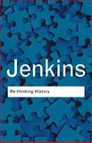 Re-thinking History 3rd Edition