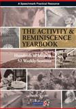 The Activity and Reminiscence Handbook : Hundreds of Ideas in 52 Weekly Sessions, Walsh, Danny, 0863884431