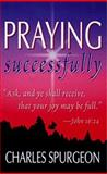 Praying Successfully, Charles H. Spurgeon, 0883684438