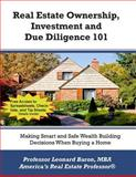 Real Estate Ownership, Investment and Due Diligence 101, Leonard Baron, 1475084439