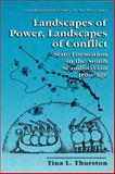 Landscapes of Power, Landscapes of Conflict : State Formation in the South Scandinavian Iron Age, Thurston, Tina L., 1475774435