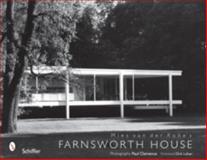 Mies van der Rohe's Farnsworth House, Paul Clemence, 0764324438