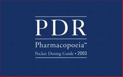 PDR Pharmacopeia Pocket Dosing Guide, 2003, PDR Staff, 1563634430