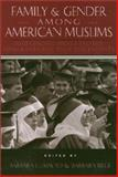 Family and Gender among American Muslims : Issues Facing Middle Eastern Immigrants and Their Descendants, , 1566394430