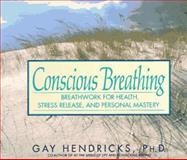 Conscious Breathing, Gay Hendricks, 0553374435