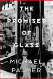 The Promises of Glass, Palmer, Michael, 0811214435