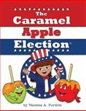 The Caramel Apple Election, Vanessa A. Purdom, 0985184434