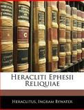 Heracliti Ephesii Reliquiae, Heraclitus and Ingram Bywater, 114492443X