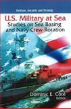 U. S. Military at Sea : Studies on Sea Basing and Navy Crew Rotation, Côté, Dominic E., 1607414430