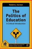 The Politics of Education, Kenneth J. Saltman, 1612054439