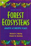 Forest Ecosystems : Analysis at Multiple Scales, Waring, Richard H. and Running, Steven W., 0127354433